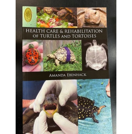 Health Care and Rehabilitation of Turtles and Tortoises